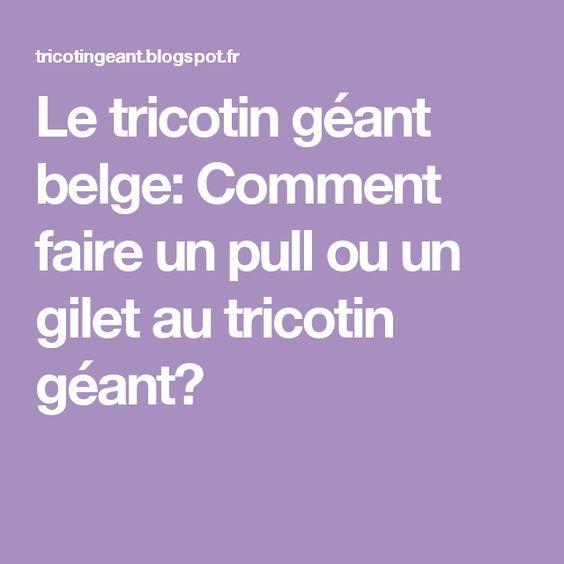 Le tricotin g ant belge comment faire un pull ou un gilet au tricotin g ant tricotin geant - Comment terminer un tricotin ...