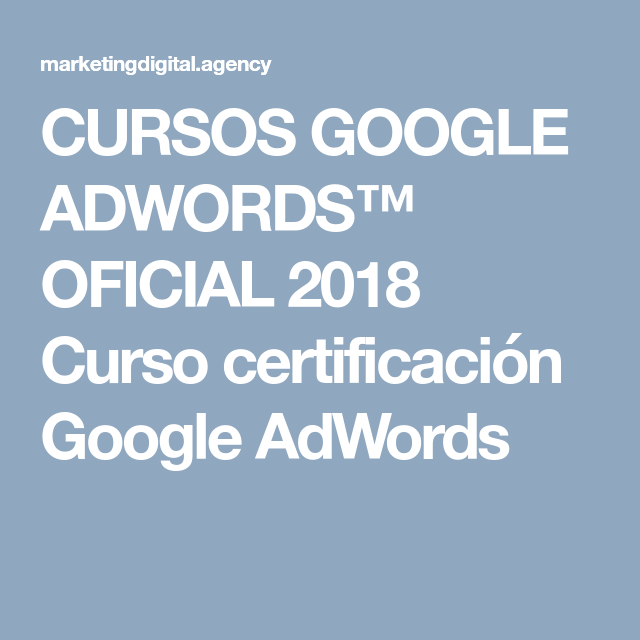 Cursos Google Adwords Oficial 2018 Curso Certificacion Google Adwords Wonder Man Hosting Services Projects To Try