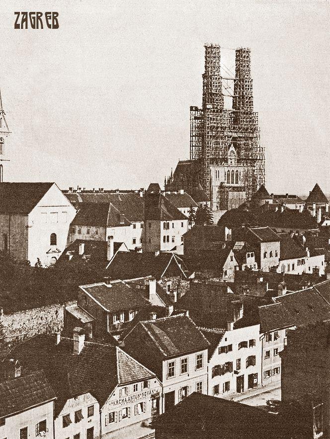 Zagreb 1900 Katedrala Gradnja Zagreb Croatia Croatian