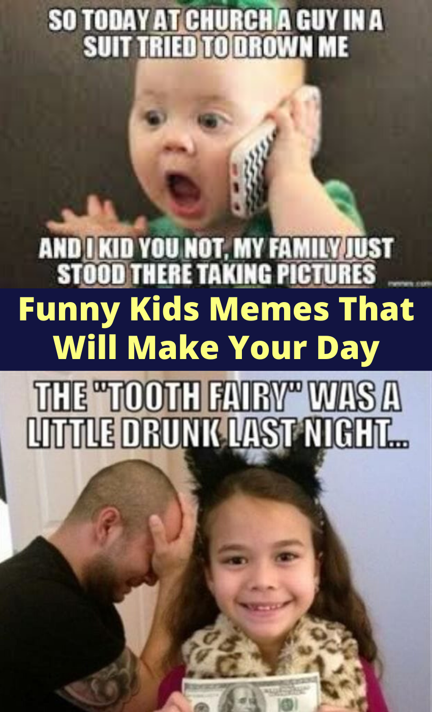 Funny Kids Memes That Will Make Your Day Funny Kid Memes Funny Kids Funny