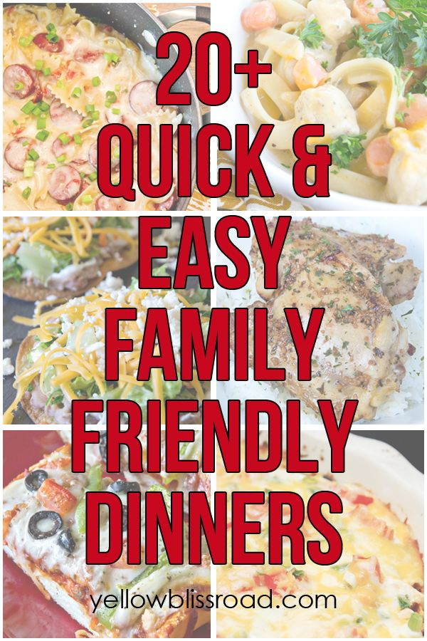 20 Quick And Easy Family Friendly Meals Favorite Lil Luna Team