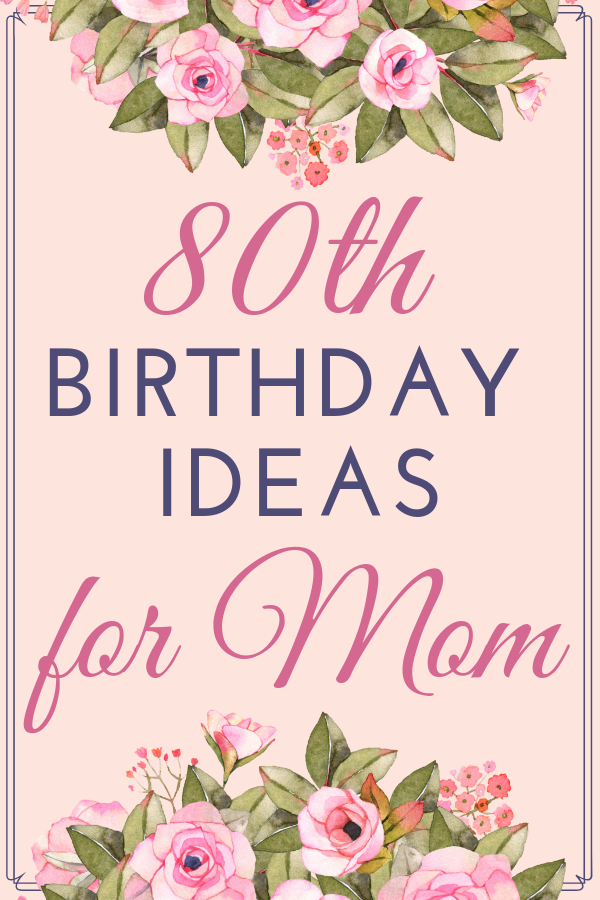 80th Birthday Gift Ideas For Mom 80th Birthday Gifts 80th