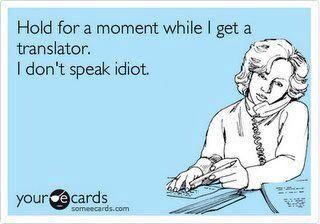 I don't speak idiot