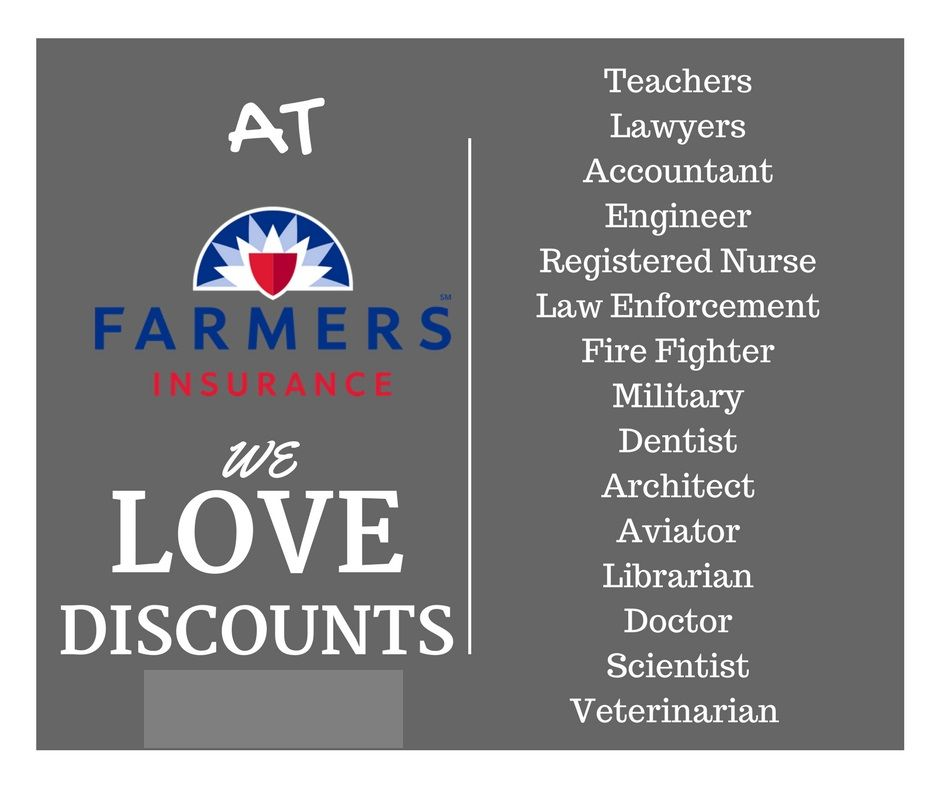 At Farmers We Love Discounts If You Work One Of These Jobs We