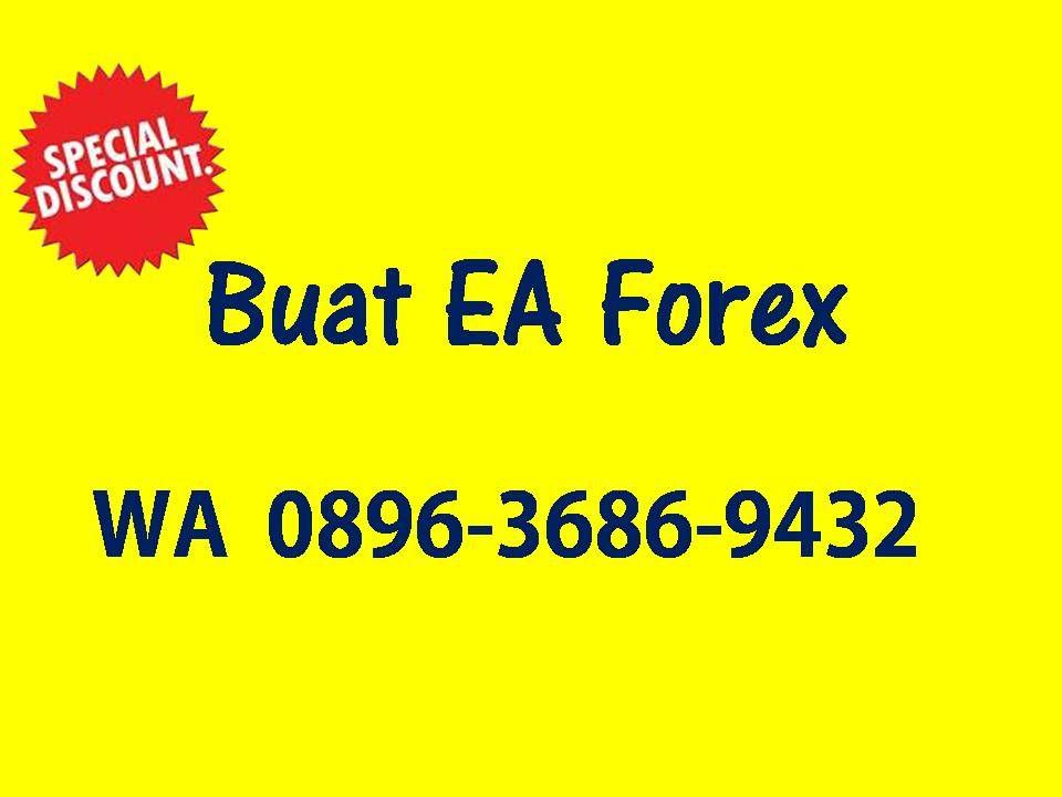 Wa 0896 3686 9432 Bikin Ea Buat Ea Online Pembuat Ea Forex Robot Indonesia Aplikasi