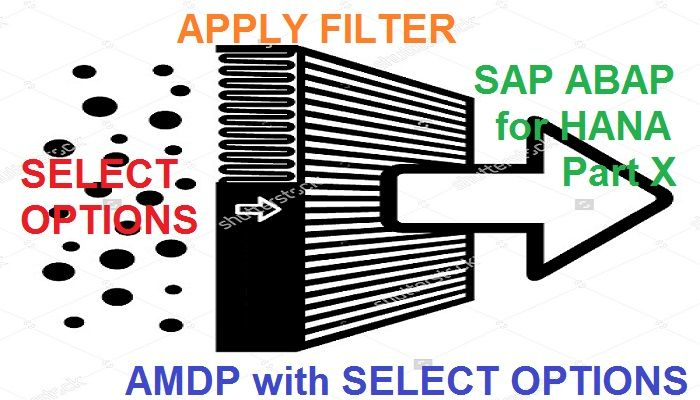 ABAP on SAP HANA Part X AMDP with SELECT OPTIONS u2013 SAP Yard - sample sap bw resume
