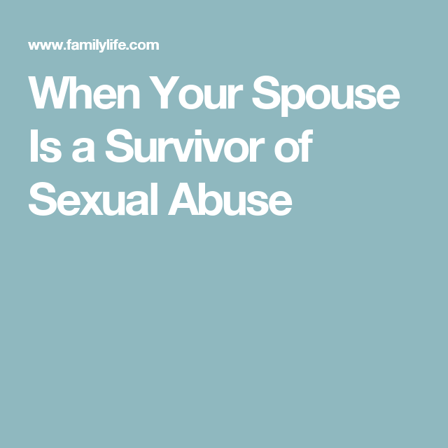 Being married to a sexually abused spouse
