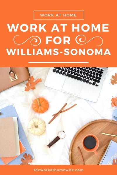 hiring williams sonoma work at home jobs work from home ideas pinterest holidays and. Black Bedroom Furniture Sets. Home Design Ideas