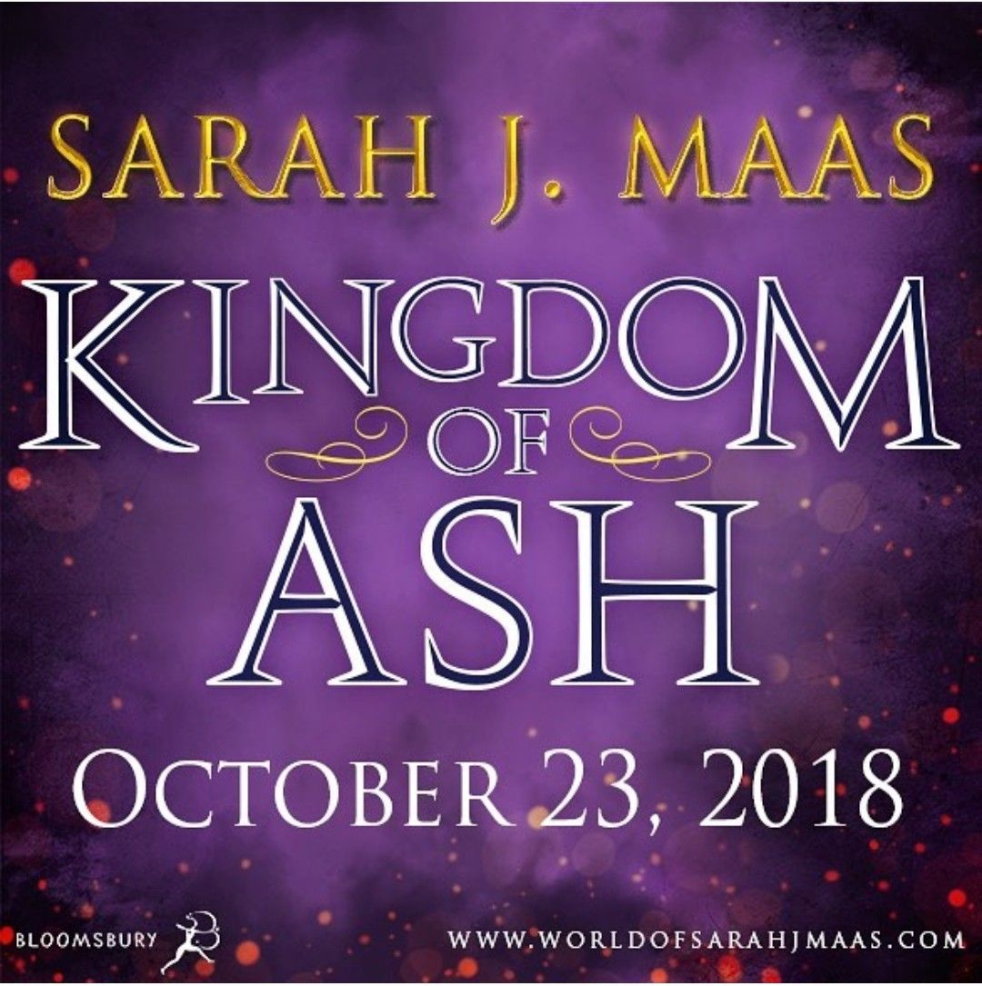 It S Official Kingdom Of Ash Is The Final Book In The Throne Of