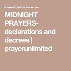 MIDNIGHT PRAYERS- declarations and decrees | Decree