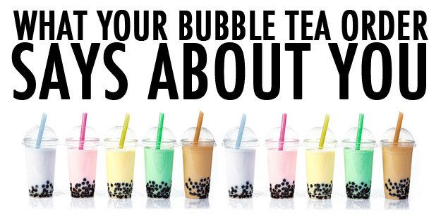 What Your Bubble Tea Order Says About You Bubble Tea Near Me Bubble Tea Bubble Tea Boba