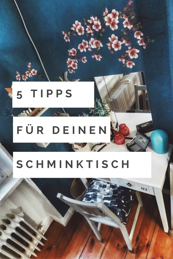homestory 5 tipps f r deinen schminktisch german blogger interior. Black Bedroom Furniture Sets. Home Design Ideas