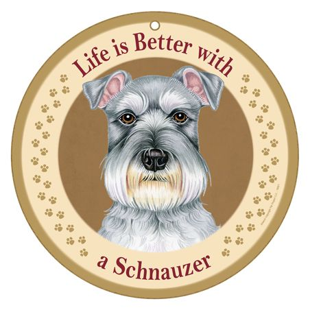 """Life is Better with Schnauzer 10"""" round wood plaque, sign"""