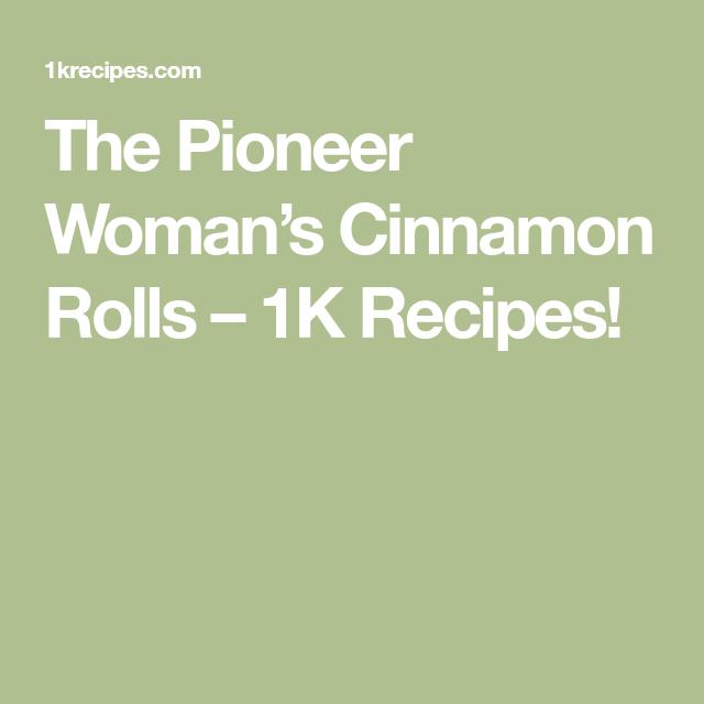 The Pioneer Woman's Cinnamon Rolls – 1K Recipes!