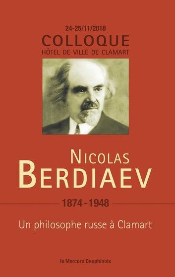 Buy Nicolas Berdiaev (1874-1948) - Un philosophe russe à Clamart - Colloque 22-23/11/18 by  Collectif and Read this Book on Kobo's Free Apps. Discover Kobo's Vast Collection of Ebooks and Audiobooks Today - Over 4 Million Titles!