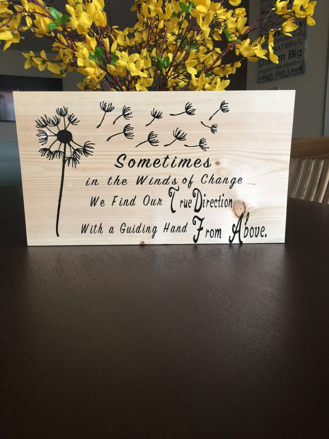 """Home Decor - Wall Art - Dandelion Wood Sign - """"Sometimes in the Winds of Change,"""" Wooden Wall Sign - by SweetPMonograms on Etsy"""