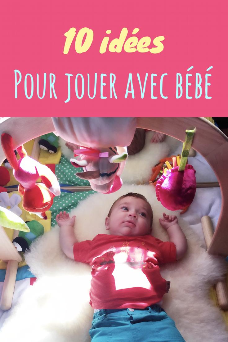 10 Idees Pour Jouer Avec Bebe Un Bebe Ca Change La Vie Motricite Bebe Bebe Bebe 10 Mois