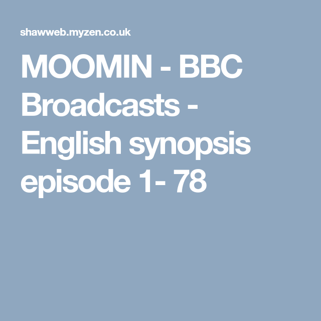 MOOMIN - BBC Broadcasts - English synopsis episode 1- 78