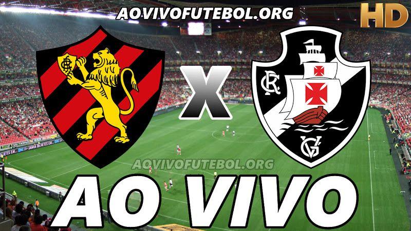 Assistir Sport X Vasco Ao Vivo Hd Vasco Ao Vivo Jogo Do Atletico Jogo Botafogo