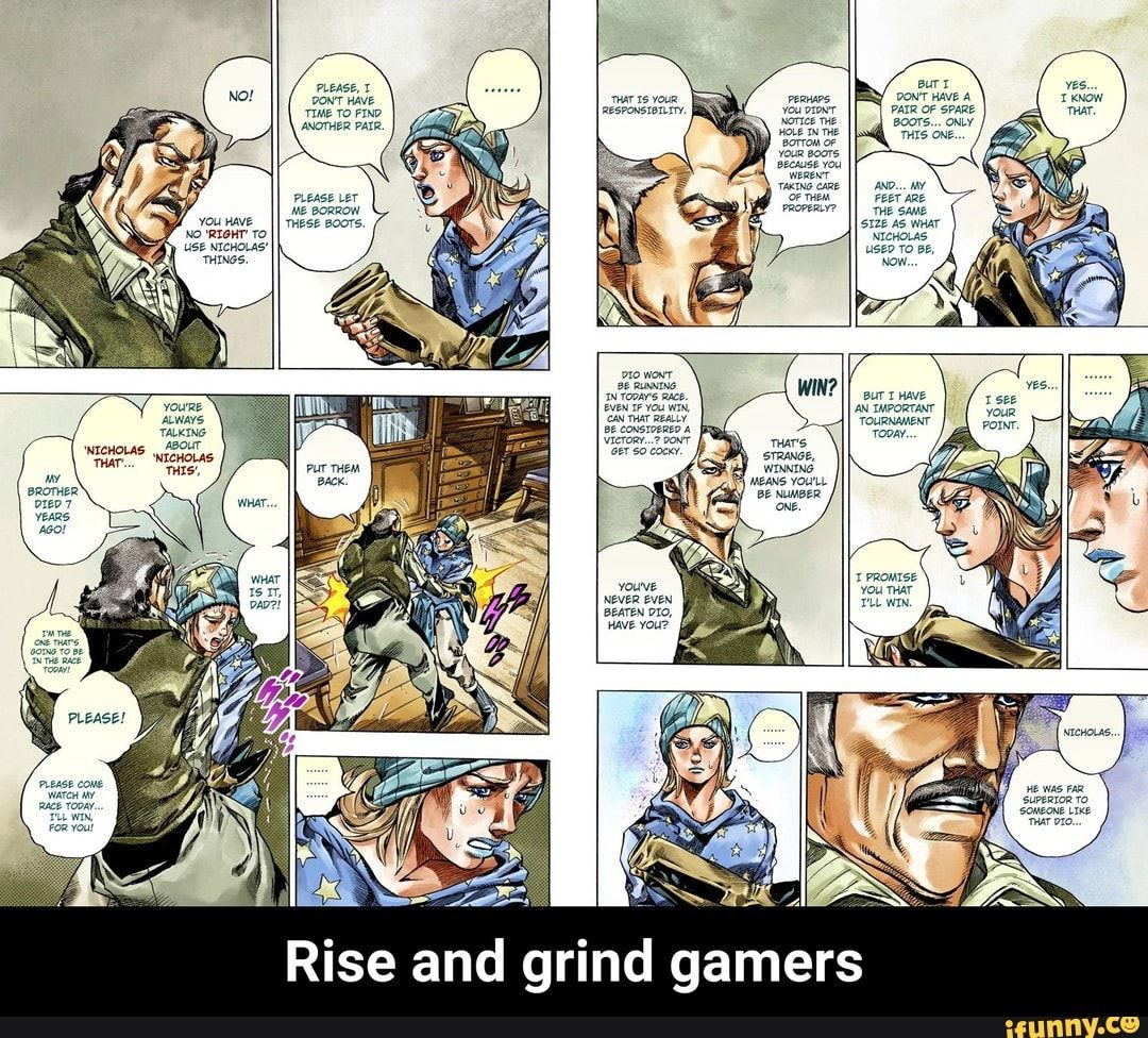 Grind Gamers Rise And Rise And Grind Gamers Ifunny Memes Jojo S Bizarre Adventure Gamer