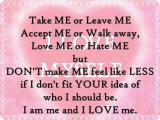 Take Me Or Leave Me Accept Me Or Walk Away Love Me Or Hate Me But