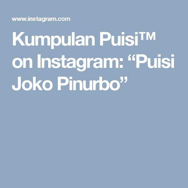 Kumpulan Puisi On Instagram Puisi Joko Pinurbo Puisi Melayu
