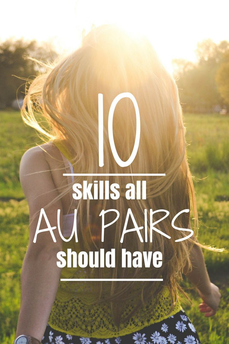 How To Be An Au Pair Here S 10 Practical Au Pair Skills That All