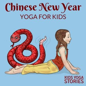 Chinese New Year for Kids: Books and Yoga Poses for Kids - Kids Yoga Stories | Yoga and mindfulness resources for kids