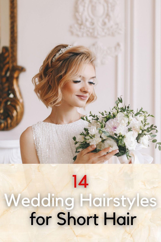 14 Wedding Hairstyles For Short Hair Women S Alphabet In 2021 Short Hair Bride Short Wedding Hair Short Hair Styles [ 1500 x 1000 Pixel ]
