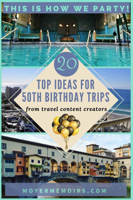 15 Best Birthday Trip Ideas Travel Leisure