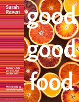 Good good food recipes to help you look feel and live well good good food recipes to help you look feel and live well sarah forumfinder Image collections