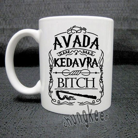 Hey, I found this really awesome Etsy listing at https://www.etsy.com/listing/216262895/avada-kedavra-bitch-harry-potter-mug