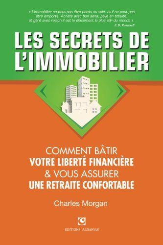 Les Secrets De L Immobilier Comment Batir Votre Liberte Https Www Amazon Fr Dp 2960168208 Ref Livre Immobilier Acheter Un Bien Immobilier Telechargement