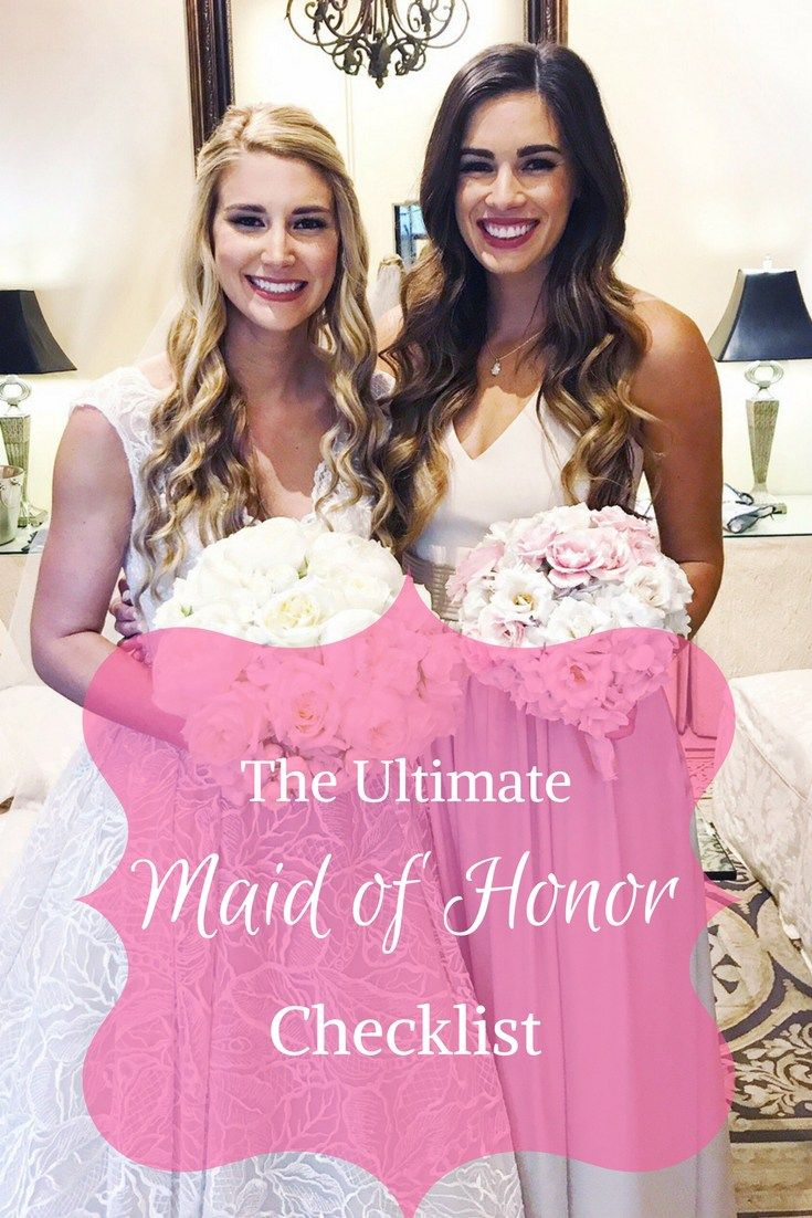 The Ultimate Maid of Honor Checklist | Pinterest