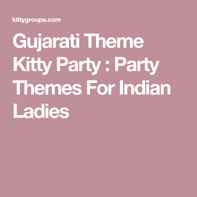 Gujarati Theme Kitty Party : Party Themes For Indian Ladies