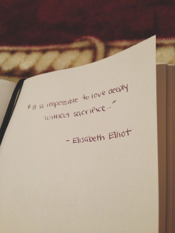 Quotes About Sacrifice Love  Sacrifice Elisabeth Elliot  Quotes I 3  Pinterest .