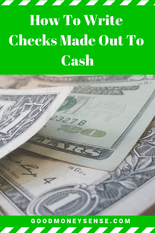 Why You Should Never Write A Check For Cash Money Sense Money Management Invest Wisely