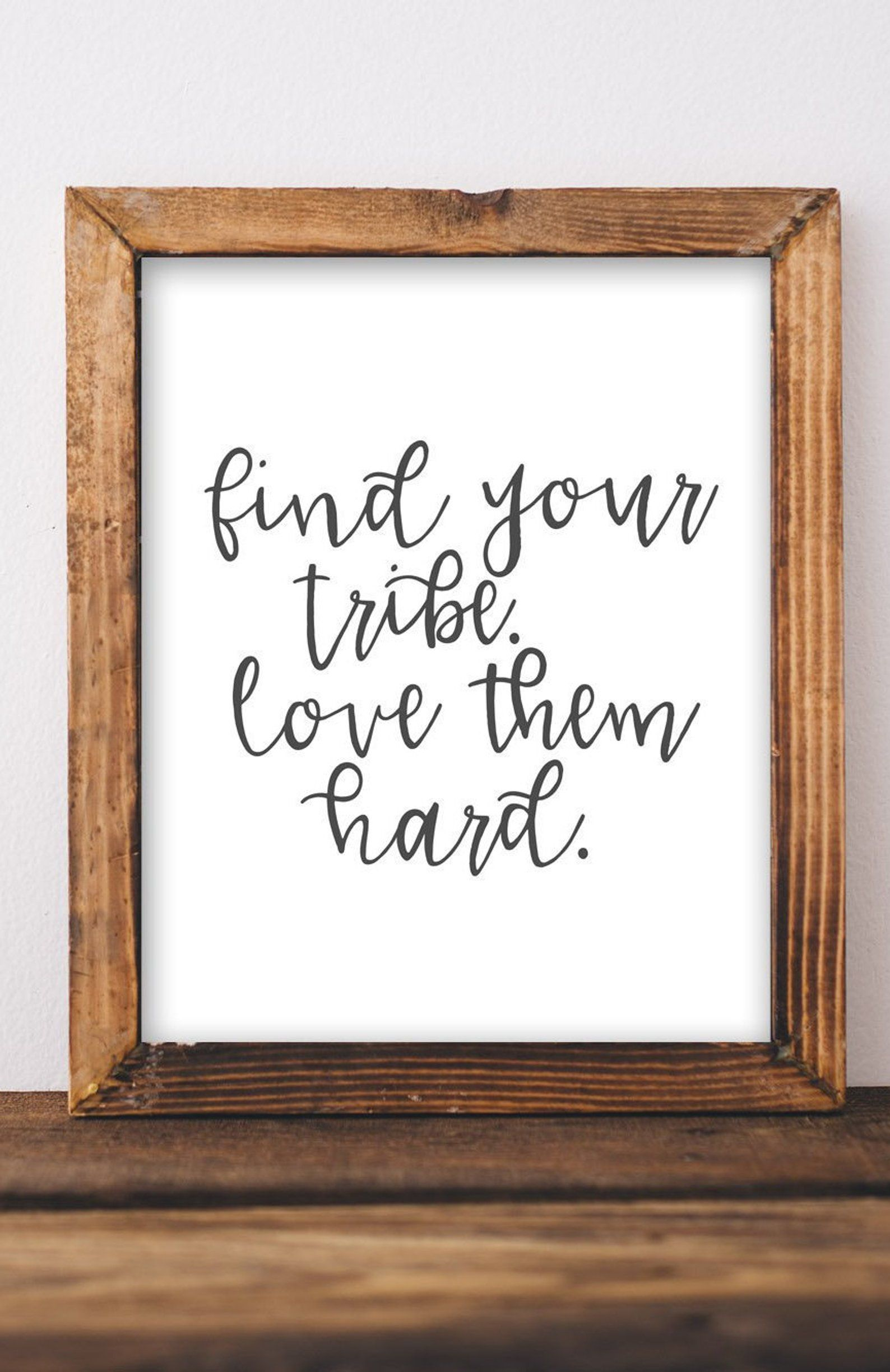Download Tribe Printable Wall Art Find your tribe love them hard ...