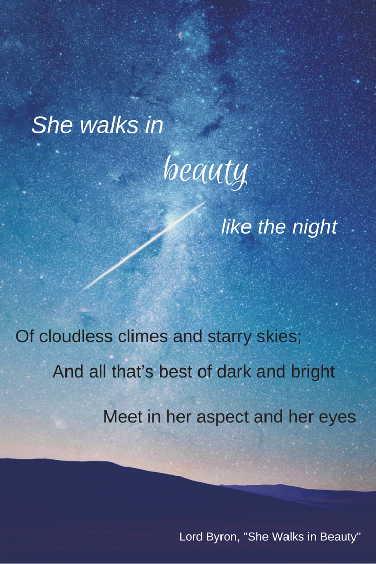 She walks in beauty like the night...Lord Byron (Designed