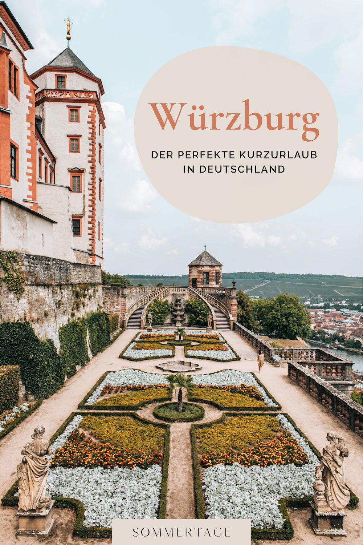 Wurzburg Die Schonsten Sehenswurdigkeiten Unsere Tipps Sommertage In 2020 Kurzurlaub Deutschland Reisen Urlaub