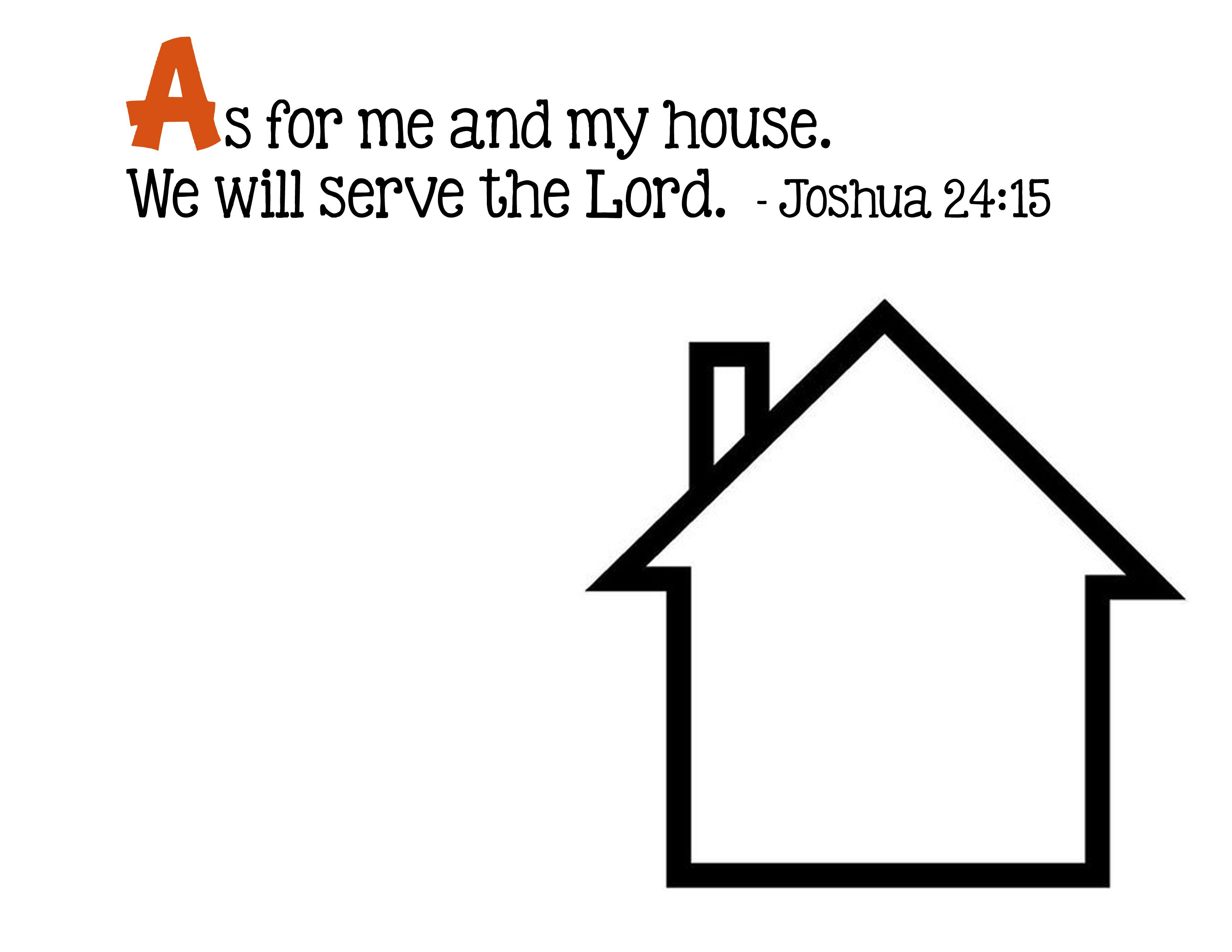 A As For Me And My House We Will Serve The LORD Joshua 2415