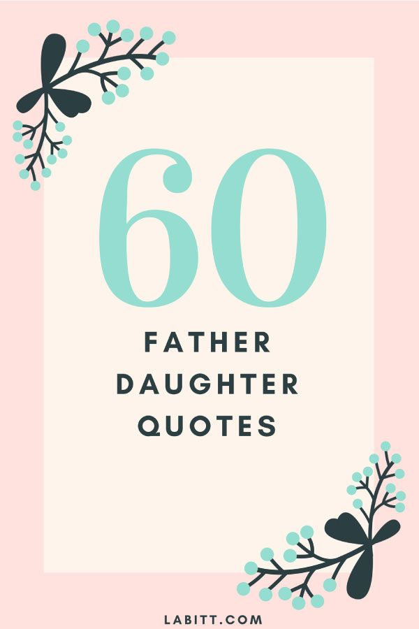 60 father daughter quotes to celebrate father 39 s day for Quotes for a father