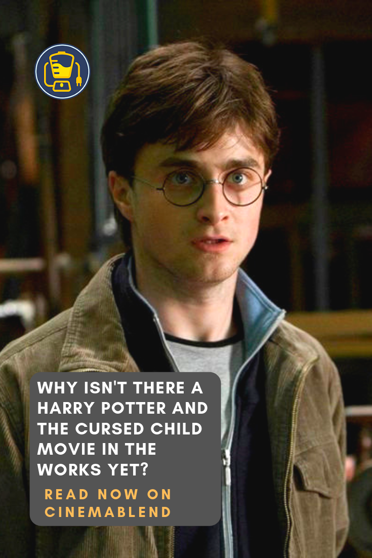 Why Isn't There A Harry Potter And The Cursed Child Movie In