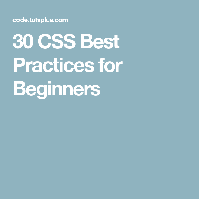 30 CSS Best Practices for Beginners | Databases & tools