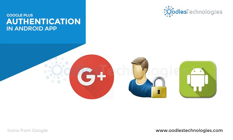 Google plus authentication in Android app Android apps