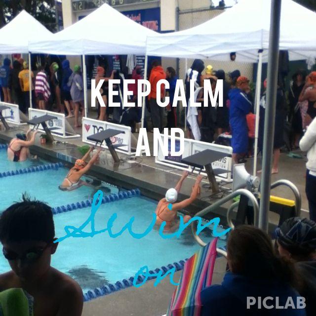 Keep calm and SWIM ON!!!!!