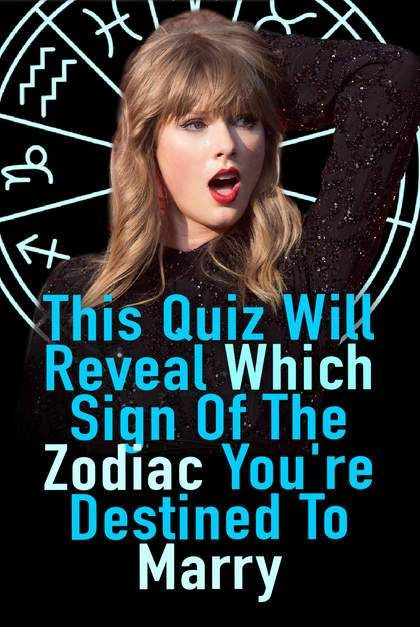 This Quiz Will Reveal Which Sign Of The Zodiac You