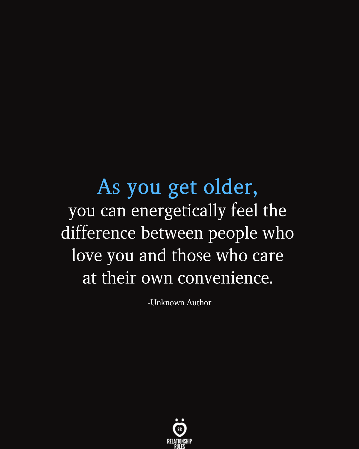 As You Get Older, You Can Energetically Feel The Difference Between People Who Love You