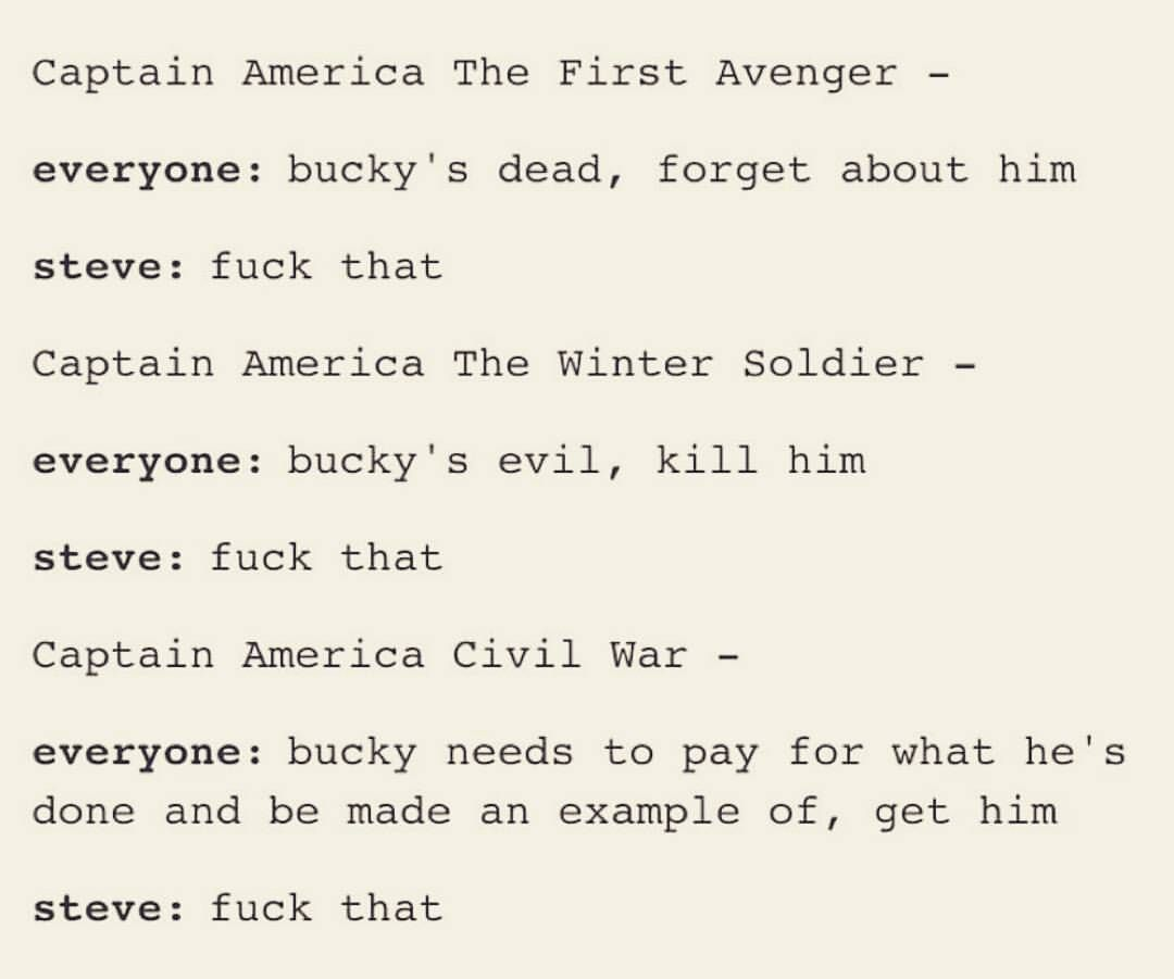 Fuck that, Steve says. Protect Bucky Barnes at all cost.