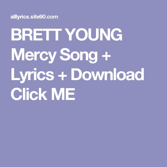 BRETT YOUNG Mercy Song + Lyrics + Download Click ME